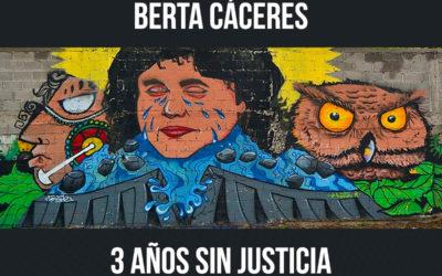 Berta Cáceres 3 años sin justicia